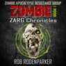 The ZARG Chronicles: Book One: Zombie Short Stories (Unabridged) Audiobook, by Rob RodenParker