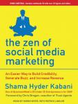 The Zen of Social Media Marketing: An Easier Way to Build Credibility, Generate Buzz, and Increase Revenue (Unabridged) Audiobook, by Shama Hyder Kabani