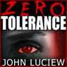 Zero Tolerance (Unabridged), by John Luciew