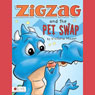 Zigzag and the Pet Swap (Unabridged) Audiobook, by Victoria Moser