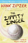 The Zippity Zinger: Hank Zipzer, The Mostly True Confessions of the Worlds Best Underachiever (Unabridged), by Henry Winkler