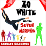 Zo White and the Seven Morphs: A Criminally Funny Fable (Unabridged), by Barbara Silkstone
