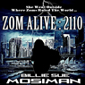 Zom Alive: 2110 (Unabridged) Audiobook, by Billie Sue Mosiman