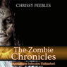 The Zombie Chronicles: Apocalypse Infection Unleashed Series #1 (Unabridged) Audiobook, by Chrissy Peebles