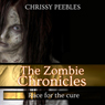 The Zombie Chronicles, Book 2: Race for the Cure (Apocalypse Infection Unleashed, Volume 2) (Unabridged) Audiobook, by Chrissy Peebles