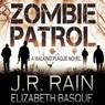 Zombie Patrol: Walking Plague Trilogy, Book 1 (Unabridged), by J. R. Rain