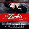 The Zombie Story: The Chronicles of Orlando, Book 1 (Unabridged) Audiobook, by M. M. Shelley
