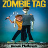 Zombie Tag (Unabridged) Audiobook, by Hannah Moskowitz