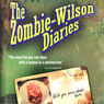 The Zombie Wilson Diaries (Unabridged) Audiobook, by Timothy W. Long