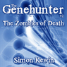 The Zombies of Death: The Genehunter, Book 2 (Unabridged) Audiobook, by Simon Kewin