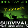 Zombies: Survival: The New World, Book 1 (Unabridged) Audiobook, by John Taylor