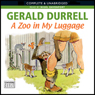 A Zoo in My Luggage (Unabridged), by Gerald Durrell