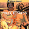 Zorba, el Griego (Zorba, the Greek) Audiobook, by Nikos Kazantsakis